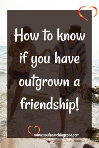 How to know if you have outgrown a friendship