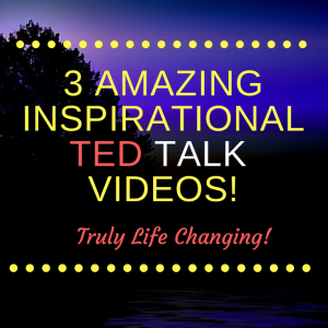 Our top 3 Favorite inspirational Ted Talks!