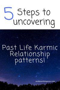 5 steps to Uncovering Karmic Relationship Patterns!
