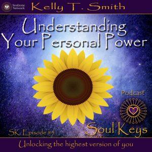 SK: 5 Understanding Your Personal Power