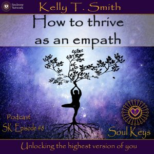 SK: 8 How to thrive as an empath