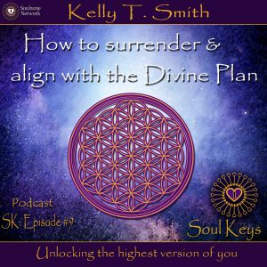 SK:9 How to surrender and align with the Divine Plan