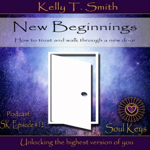 SK:12 New Beginnings- How to walk through a new door