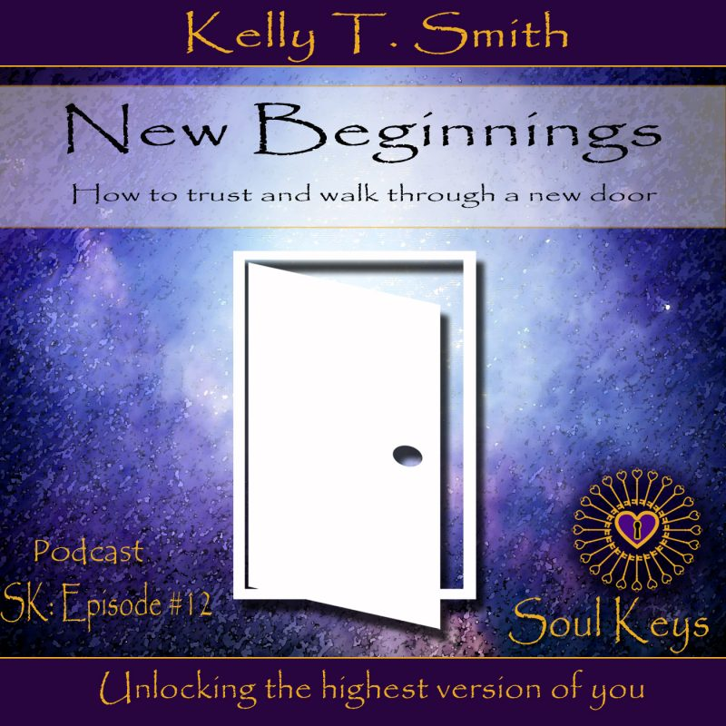 SK:12 New Beginnings- How to walk through a new door