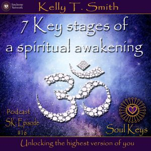 SK:16 7 Key stages to your Spiritual Awakening