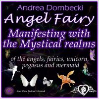 AF: 18 Manifesting with the Mystical Realms