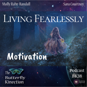 BK38: Living Fearlessly-Motivation