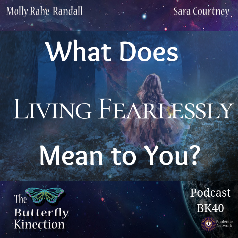 BK40-What Does Living Fearlessly Mean to You